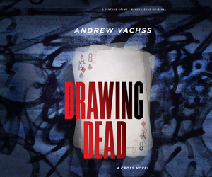 Drawing Dead: A Cross Novel by Andrew Vachss