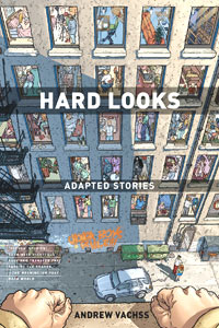 Hard Looks by Andrew Vachss - adapted stories - click to enlarge