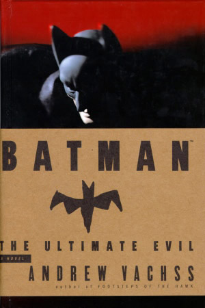 Batman: The Ultimate Evil by Andrew Vachss