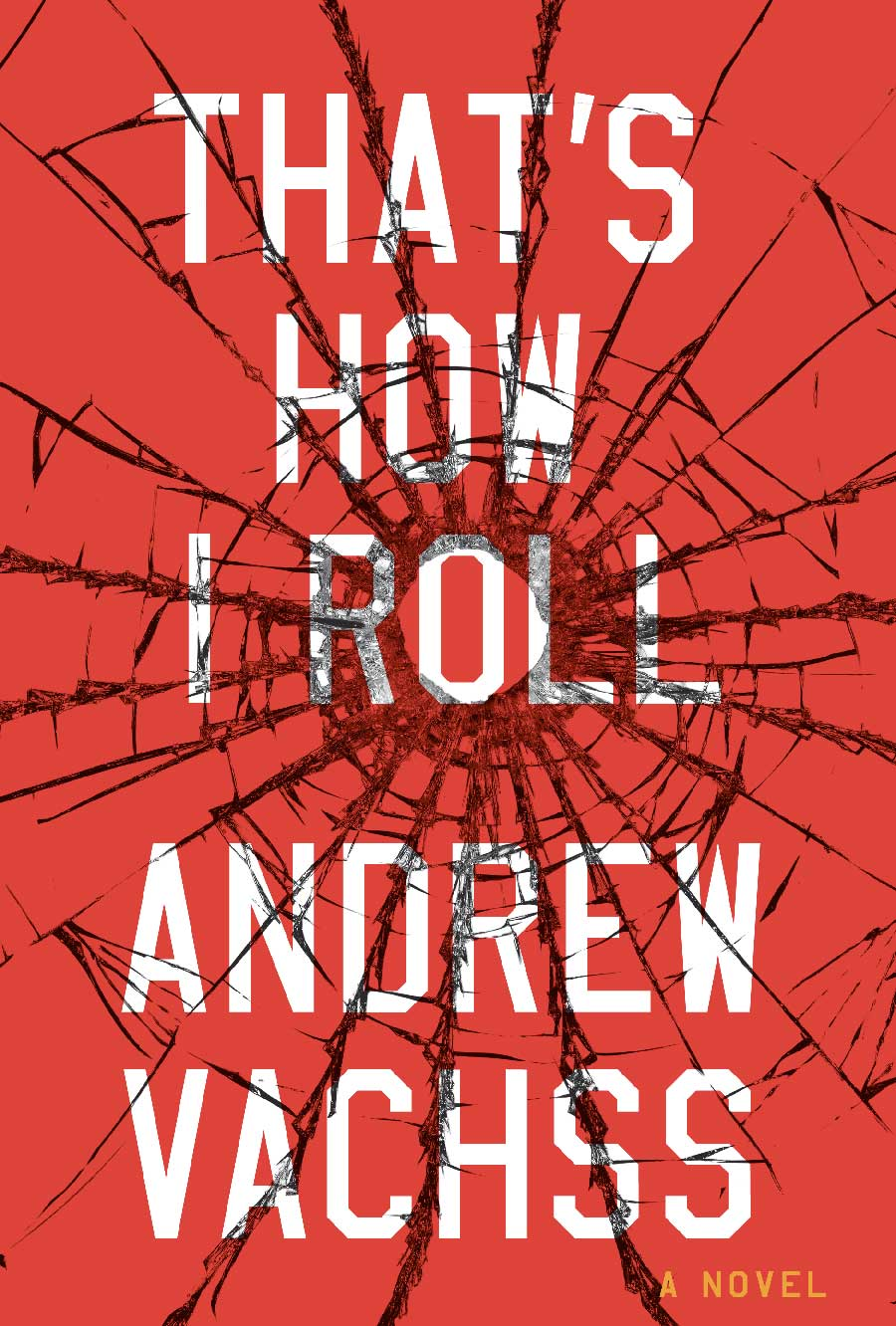 That's How I Roll, a novel by Andrew Vachss