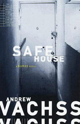 Safe House, a Burke novel by Andrew Vachss