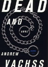 Dead and Gone, a Burke Novel by Andrew Vachss